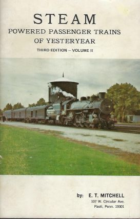 STEAM POWERED PASSENGER TRAINS OF YESTERYEAR: VOLUMES 1 & 2