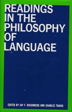 READINGS IN THE PHILOSOPHY OF LANGUAGE. Jay F. ROSENBERG, With Charles Travis
