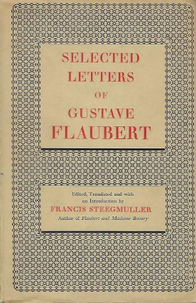 SELECTED LETTERS OF GUSTAVE FLAUBERT. FLAUBERT Gustave