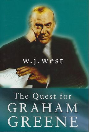 THE QUEST FOR GRAHAM GREENE. W. J. WEST