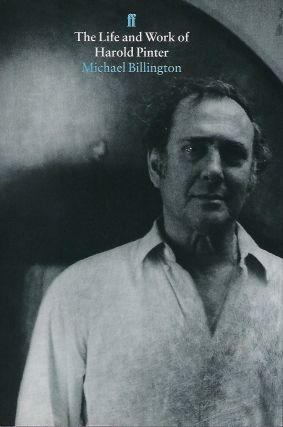 THE LIFE AND WORK OF HAROLD PINTER. Michael BILLINGTON