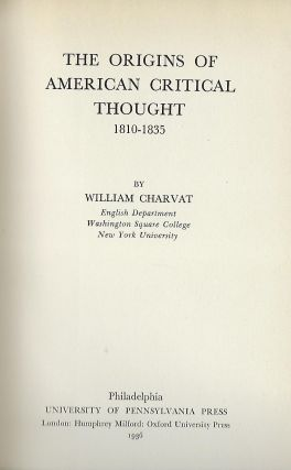 THE ORIGINS OF AMERICAN CRITICAL THOUGHT: 1810-1835. William CHARVAT