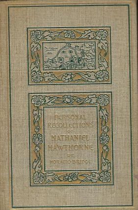 PERSONAL RECOLLECTIONS OF NATHANIEL HAWTHORNE. Horatio BRIDGE