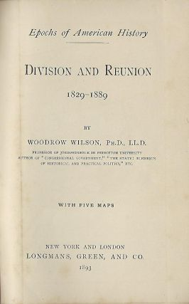 EPOCHS OF AMERICAN HISTORY: DIVISION AND REUNION 1829- 1889