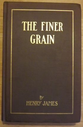 THE FINER GRAIN. Henry JAMES