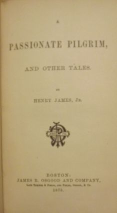A PASSIONATE PILGRIM AND OTHER TALES. Henry JAMES
