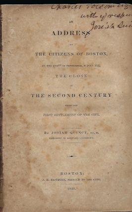AN ADDRESS TO THE CITIZENS OF BOSTON ON THE XVII OF SEPTEMBER, MDCCCXXX, THE CLOSE OF THE SECOND...