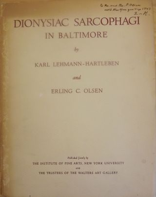 DIONYSIAC SARCOPHAGI IN BALTIMORE. Karl LEHMANN-HARTLEBEN, With Erling C. OLSEN