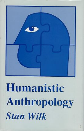 HUMANISTIC ANTHROPOLOGY. Stan WILK