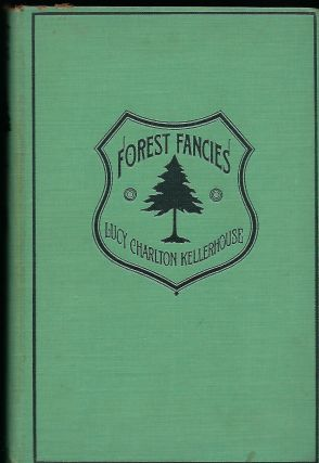 FOREST FANCIES. Lucy Charlton KELLERHOUSE