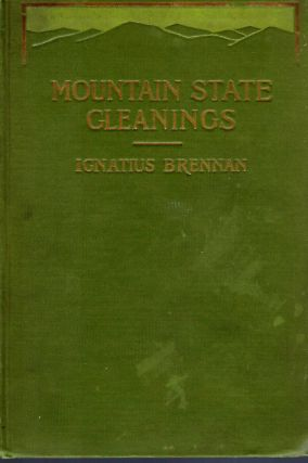 MOUNTAIN STATE GLEANINGS. Ignatius BRENNAN