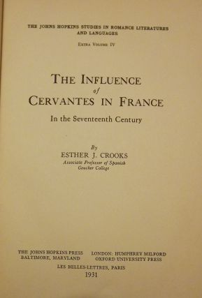 THE INFLUENCE OF CERVANTES IN FRANCE IN THE SEVENTEENTH CENTURY. Esther J. CROOKS