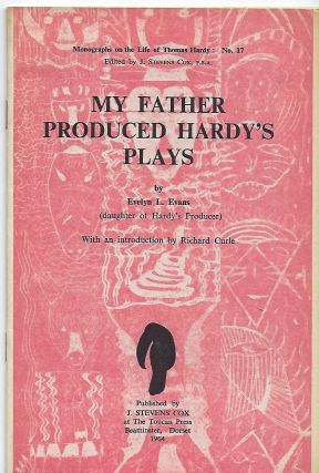 MY FATHER PRODUCED HARDY'S PLAYS. Evelyn L. EVANS