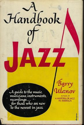 A HANDBOOK OF JAZZ. Barry ULANOV