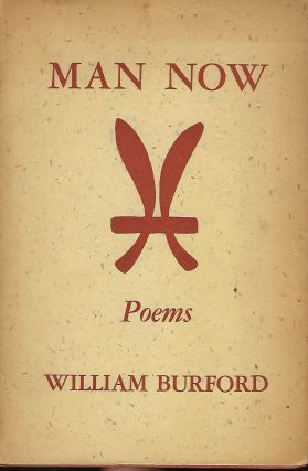 MAN NOW: POEMS. William BURFORD