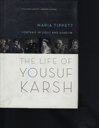 PORTRAIT IN LIGHT AND SHADOW: THE LIFE OF YOUSEF KARSH. Maria TIPPETT