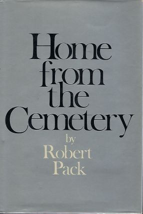 HOME FROM THE CEMETERY. Robert PACK
