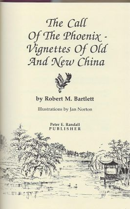 THE CALL OF THE PHOENIX- VIGNETTES OF OLD AND NEW CHINA