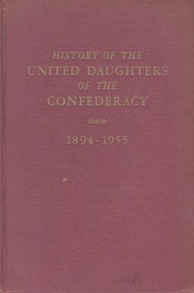 THE HISTORY OF THE UNITED DAUGHTERS OF THE CONFEDERACY. TWO VOLUMES.