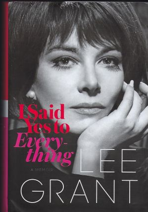 I SAID YES TO EVERYTHING. Lee GRANT
