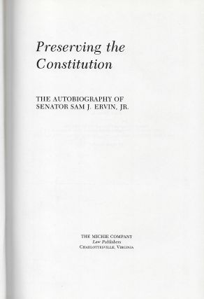 PRESERVING THE CONSTITUTION: THE AUTOBIOGRAPHY OF SAM ERVIN