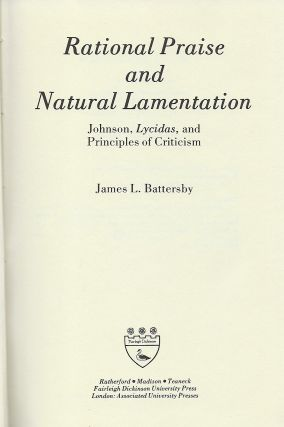 RATIONAL PRAISE AND NATURAL LAMENTATION: JOHNSON, LYCIDAS, AND PRINCIPLES OF CRITICISM.