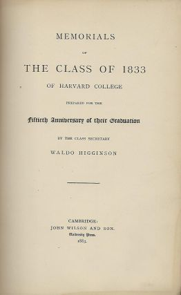 MEMORIALS OF THE CLASS OF 1833 OF HARVARD COLLEGE PREPARED FOR THE FIFTIETH ANNIVERSARY OF THEIR GRADUATION.