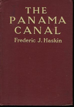THE PANAMA CANAL. Frederic J. HASKIN