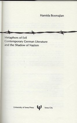 METAPHORS OF EVIL: CONTEMPORARY GERMAN LITERATURE AND THE SHADOW OF MAZISM.