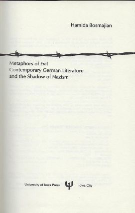 METAPHORS OF EVIL: CONTEMPORARY GERMAN LITERATURE AND THE SHADOW OF NAZISM