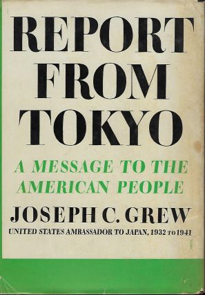 REPORT FROM TOKYO: A MESSAGE TO THE AMERICAN PEOPLE. Joseph C. GREW