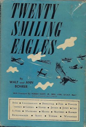 TWENTY SMILING EAGLES. Walt BOHRER, Ann