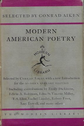 MODERN AMERICAN POETRY. MODERN LIBRARY 127. Conrad AIKEN