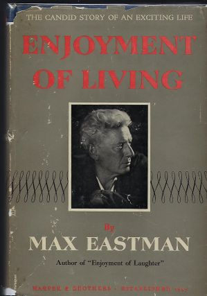 ENJOYMENT OF LIVING. Max EASTMAN