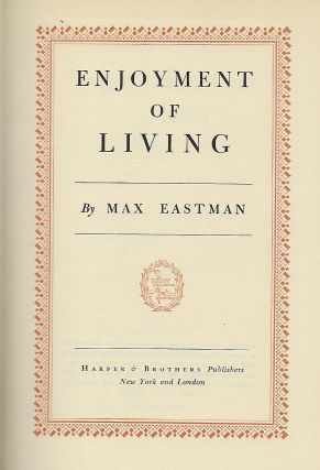 ENJOYMENT OF LIVING.