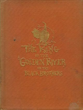 THE KING OF THE GOLDEN RIVER OR THE BLACK BROTHERS. John RUSKIN