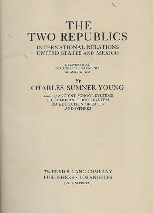 THE TWO REPUBLICS: INTERNATIONAL RELATIONS- UNITED STATES AND MEXICO.