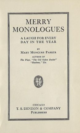 MERRY MONOLOGUES: A LAUGH FOR EVERY DAY OF THE YEAR.