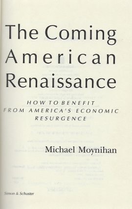 THE COMING AMERICAN RENAISSANCE: HOW TO BENEFIT FROM AMERICA'S ECONOMIC RESURGENCE.