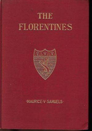 THE FLORENTINES: A PLAY. Maurice V. SAMUELS