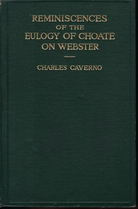 REMINISCENCES OF THE EULOGY OF CHOATE ON WEBSTER DELIVERED AT DARTMOUTH COLLEGE, JULY 26, 1853....