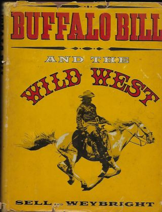 BUFFALO BILL AND THE WILD WEST. Henry Blackman SELL, With Victor WEYBRIGHT