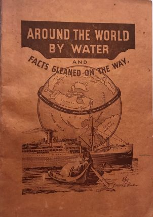AROUND THE WORLD BY WATER AND FACTS GLEANED ON THE WAY. Jonathan B. FISHER