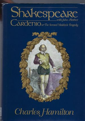 CARDENIO; OR THE SECOND MAIDEN'S TALE. Charles HAMILTON, JOHN FLETCHER William SHAKESPEARE