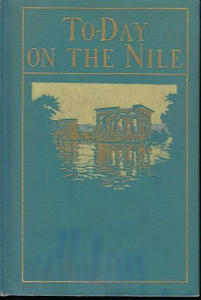 TO-DAY ON THE NILE. H. W. DUNNING