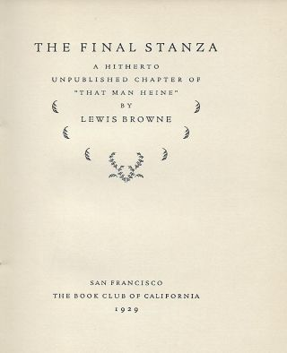 """THE FINAL STANZA: A HITHERTO UNPUBLISHED CHAPTER OF """"THAT MAN HEINE."""""""