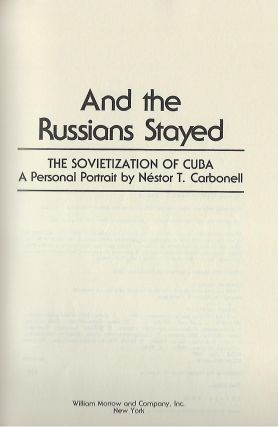 AND THE RUSSIANS STAYED: THE SOVIETIZATION OF CUBA. A PERSONAL PORTRAIT