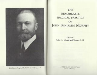 THE REMARKABLE SURGICAL PRACTICE OF JOHN BENJAMIN MURPHY.