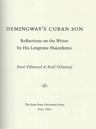 HEMINGWAY'S CUBAN SON: REFLECTIONS ON THE WRITER BY HIS LONGTIME MAJORDOMA.
