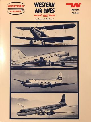 WESTERN AIRLINES: AMERICA'S OLDEST AIRLINE. George W. CEARLEY JR